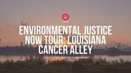 Environmental Justice Now Tour: Louisiana Cancer Alley