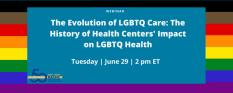 The Evolution of LGBTQ Care: The History of Health Centers' Impact on LGBTQ Health