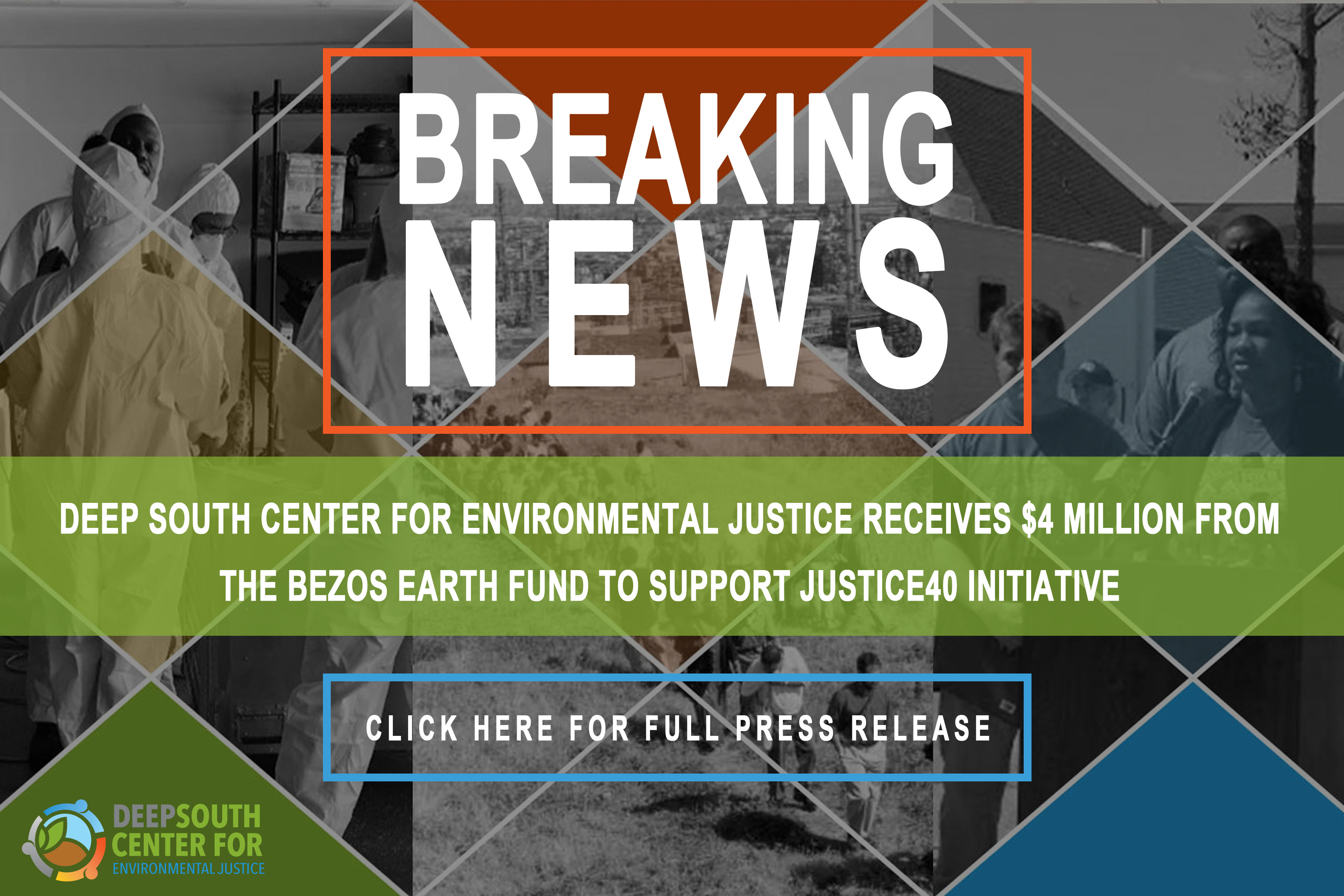 Breaking News - Deep South Center for Environmental Justice Receives $4 Million From Bezos Earth Fund to Support Justice40 Initiative