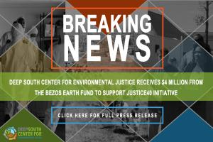 Deep South Center for Environmental Justice Receives $4 Million From Bezos Earth Fund to Support Justice40 Initiative