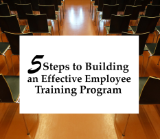5 Steps to Building an Effective Employee Training Program