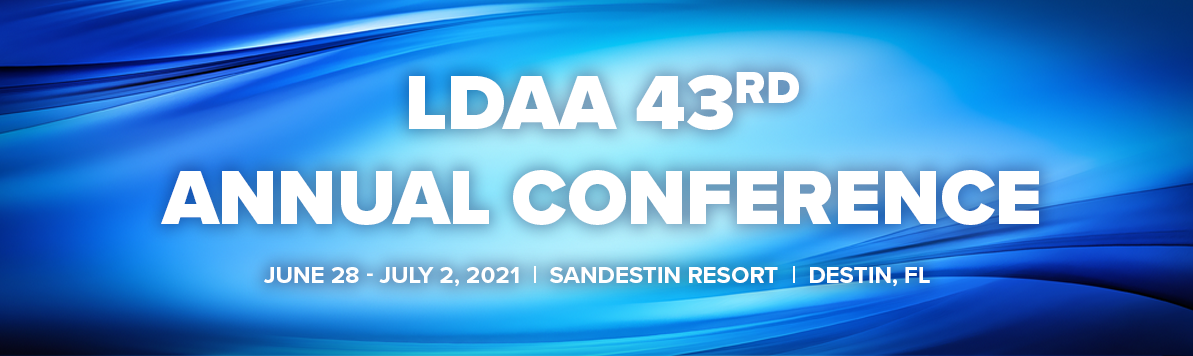 LDAA 43rd Annual Conference  |  June 28-July 2, 2021  |  SanDestin Resort  |  Destin, FL